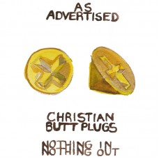 As Advertised Christian Butt Plugs Nothing In Nothing Out T Shirt